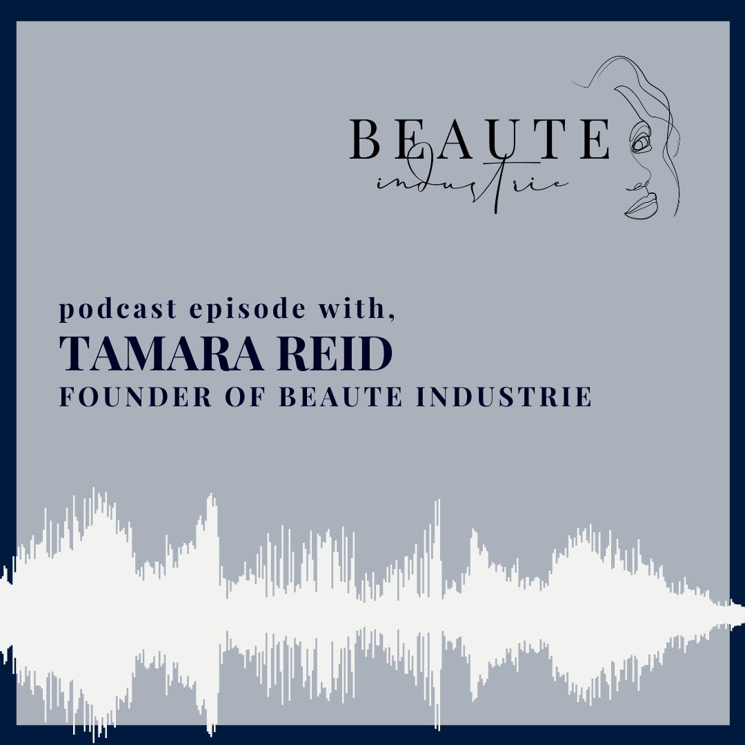 100: Tamara Reid, Founder of Beaute Industrie
