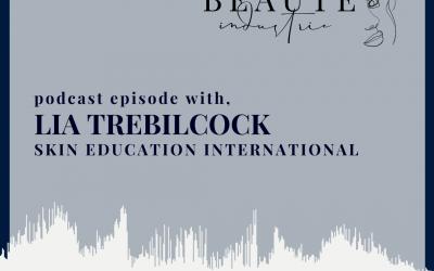 84: Skin Education International with Lia Trebilcock