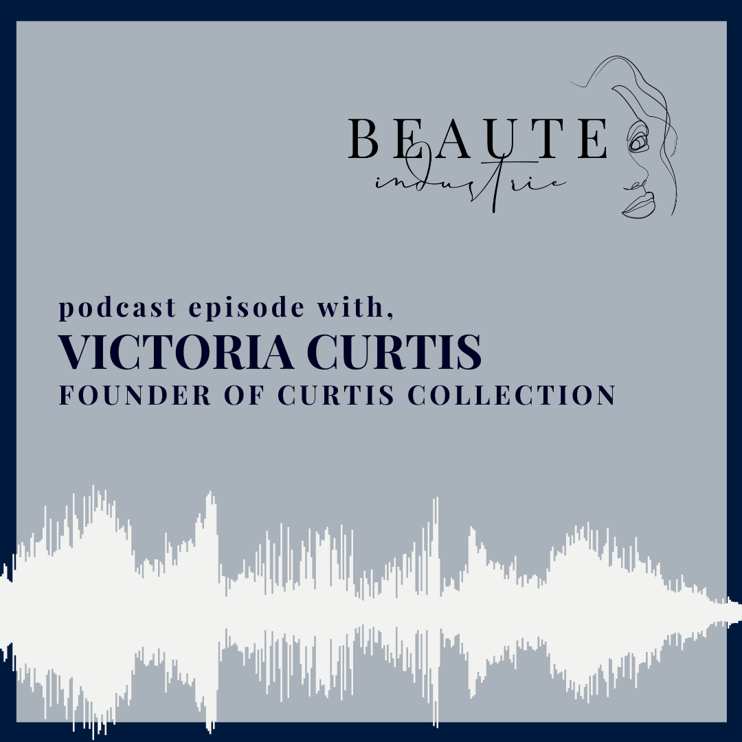 93: Makeup and Motivation, Victoria Curtis Founder of Curtis Collection