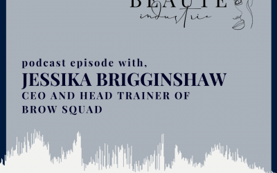 94: Building a Brow Squad with Jessika Brigginshaw of Brow Squad