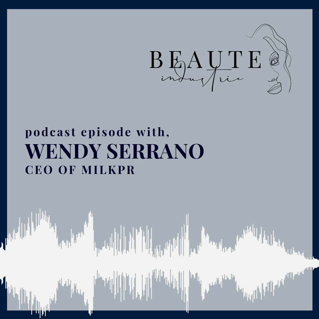 95: Perfecting your Public Relations with Wendy Serrano, CEO MilkPR