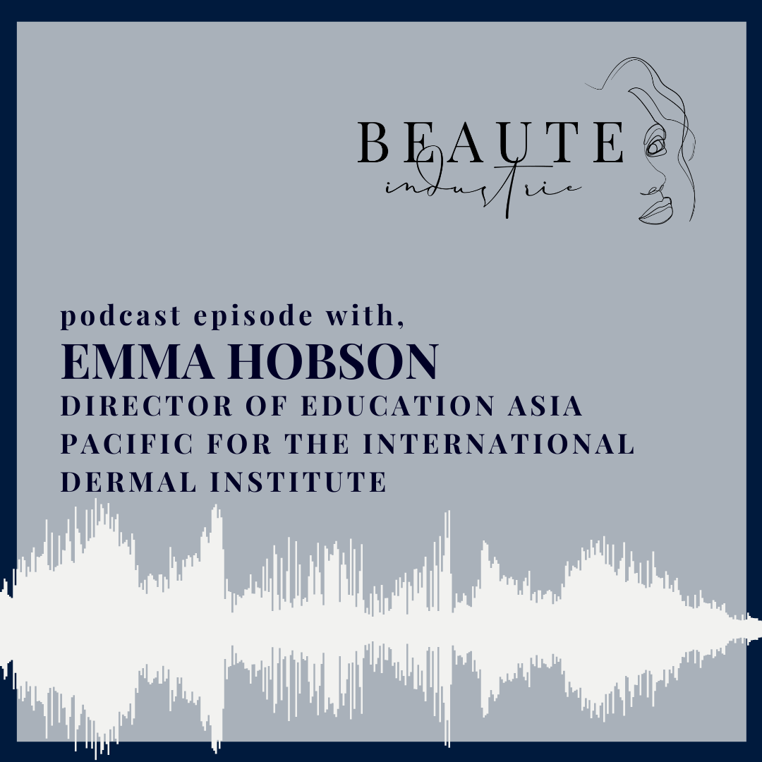 101: Emma Hobson, Director of Education Asia Pacific for The International Dermal Institute and Dermalogica