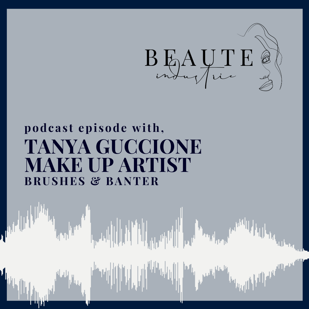105: Brushes & Banter with Tanya Guccione Make up Artist