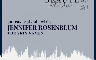 107: The Skin Games with Jennifer Rosenblum