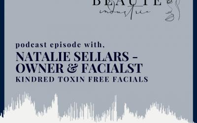 109: Kindred Toxin Free Facials, Natalie Sellars – Owner & Facialst