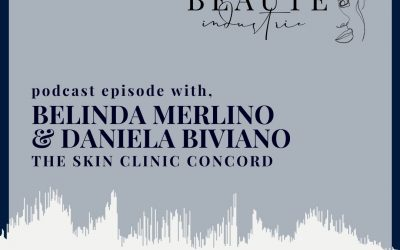 110: The Owner/Manager Relationship with Belinda Merlino and Daniela Biviano of The Skin Clinic