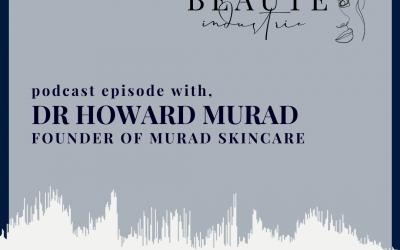 114:  Dr Howard Murad, Founder of Murad Skincare