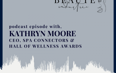116: Global Spa Consultant Kathryn Moore, CEO of Spa Connectors and Hall Of Wellness Awards